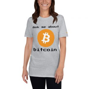 Ask me About Bitcoin T-Shirt | Softstyle Unisex Customizable