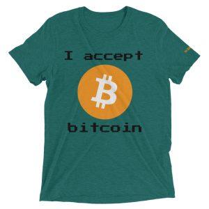 I accept Bitcoin T-Shirt | Tri-Blend Unisex Customizable
