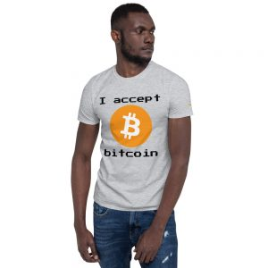 I accept Bitcoin T-Shirt | Softstyle Unisex Customizable