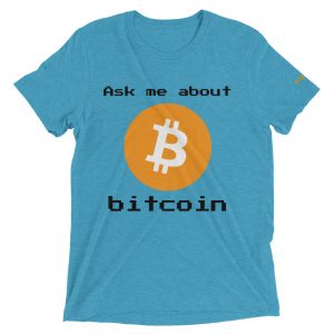 Ask me About Bitcoin T-Shirt | Tri-Blend Unisex Customizable