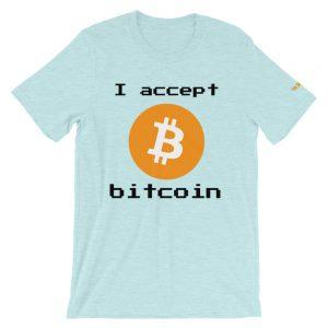 I accept Bitcoin T-Shirt | Premium Unisex Customizable
