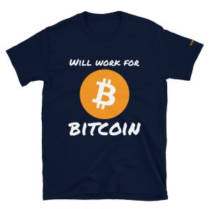 Will Work For Bitcoin T-Shirt V2 | Softstyle Unisex Customizable