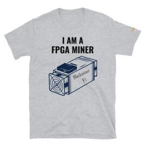 I Am A FPGA Miner T-Shirts | Softstyle Unisex Customizable